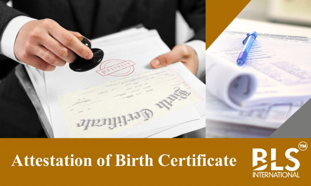Indian Citizens Apply For Birth Certificate Attestation Bls